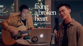#JanganBaper Fixing A Broken Heart (Cover) | Dewangga Elsandro feat. Richard Ignatius