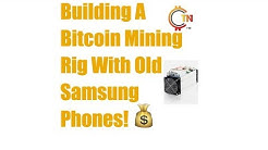 Turn Old Phones Into Bitcoin Mining Rig - Samsung Bitcoin Mining Rig - Cryptocurrency News