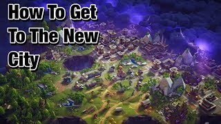 How To Get To The New City - Fortnite