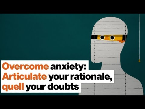 Overcome anxiety: Articulate your rationale, quell your doubts | Jordan Peterson
