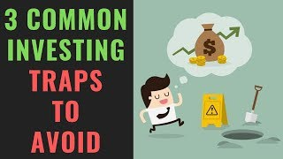 3 Common Investing Traps to Avoid