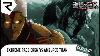Rage mode Eren vs Amoured titan |Dubstep Remix [HD]