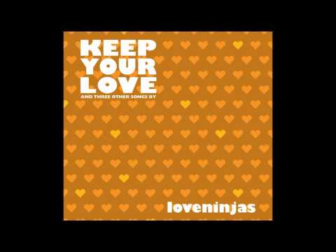 Loveninjas - Keep Your Love