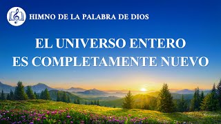 Canción cristiana | El universo entero es completamente nuevo