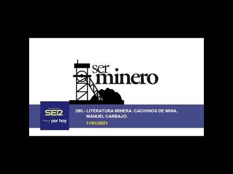 280.- LITERATURA MINERA. CACHINOS DE MINA. MANUEL CARBAJO. 11/01/2021