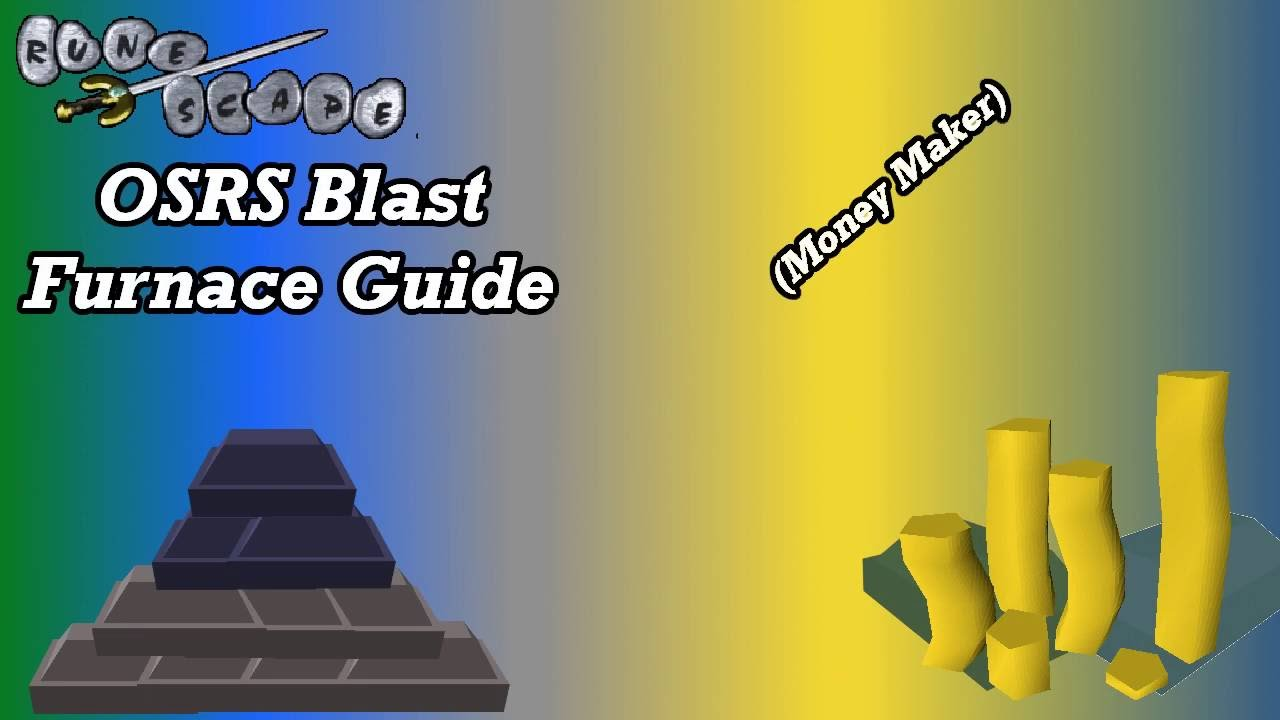 Runescape 2007 Blast Furnace Guide | OSRS Money Making ...