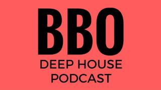 BBO Deep House Podcast Episode 22 Mixed By Brett James