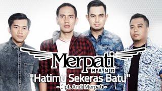 Merpati Band - Hatimu Sekeras Batu (Rilis Lagu Terbaru) #newrelease