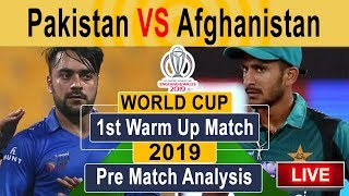 World Cup 2019 || Pakistan vs Afghanistan Warm Up Match 2019 live Pre Match Analysis