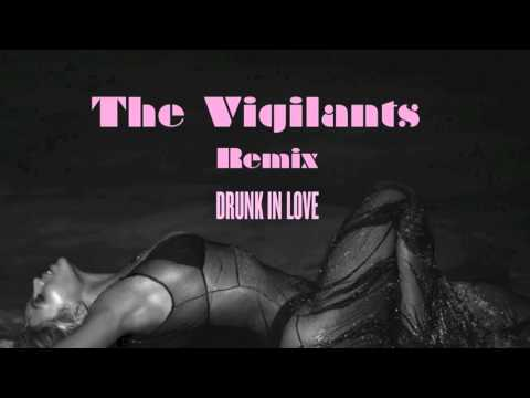 Beyonce - Drunk In Love (The Vigilants - Deep House Mix)