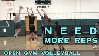 NEED MORE REPS - Open Gym Volleyball (2/22/18) part 2