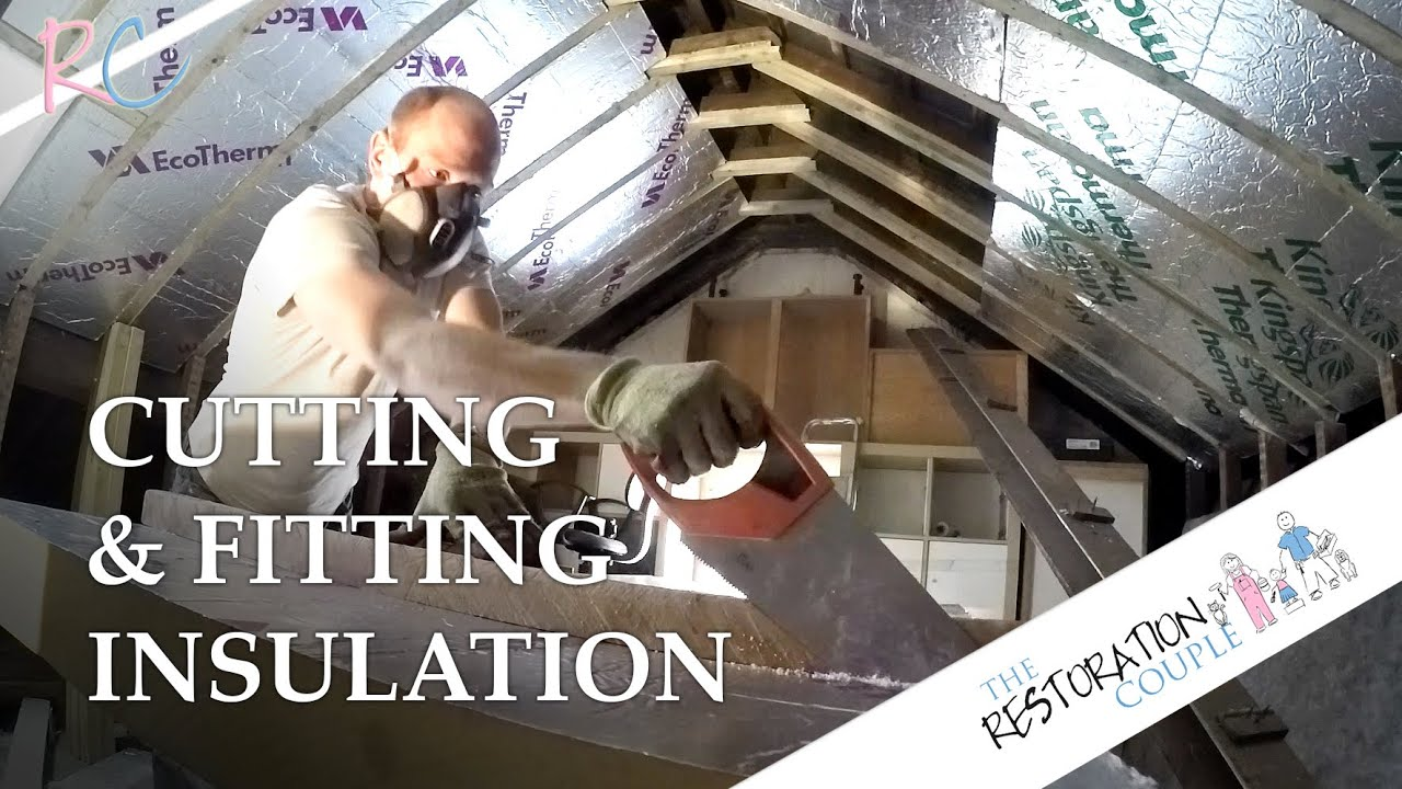 How To Cut And Fit Insulation Boards Trc Top Tips Youtube