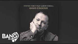 STEVEN TIBET feat. Aaron Sokell - Good Enough