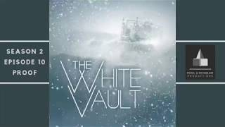 The White Vault - Season 2 :: Episode 10 :: Proof