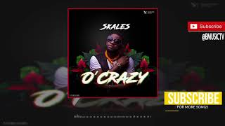 Skales O Crazy OFFICIAL AUDIO 2018