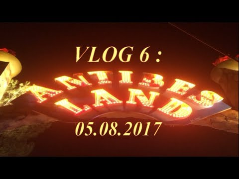 VLOG 6 - AntibesLand - 05.08.2017