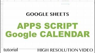 Google Sheets - Add (Import) Events in Bulk to Google Calendar Using Apps Script Tutorial - Part 11
