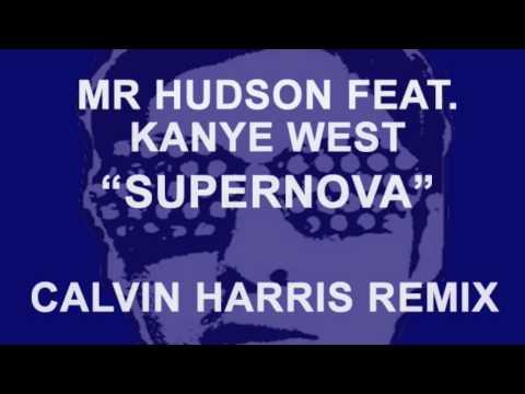 "Mr Hudson feat. Kanye West ""Supernova"" CALVIN HARRIS REMIX"