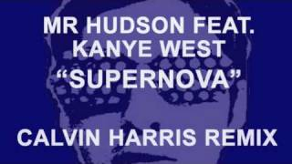"Mr Hudson feat. Kanye West ""Supernova"" CALVIN HARRIS REMIX"