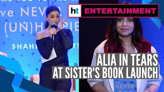 Alia Bhatt gets emotional at sister Shaheen Bhatt's book launch