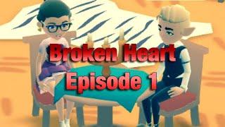 Broken Heart  Episode 1  (Hotel Hideaway)