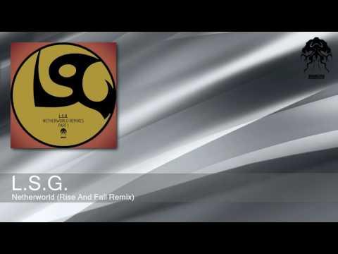 L.S.G. - Netherworld - Rise And Fall Remix (Bonzai Progressive)