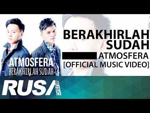 Atmosfera - Berakhirlah Sudah  [Official Music Video]