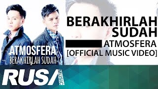 Repeat youtube video Atmosfera - Berakhirlah Sudah  [Official Music Video]
