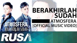 Download Atmosfera - Berakhirlah Sudah  [Official Music Video]