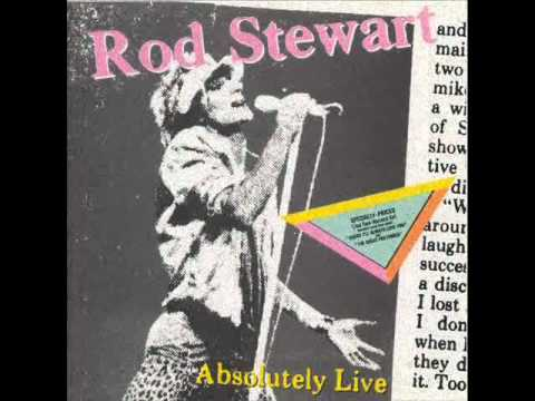 ROD STEWART - I Don't Want To Talk About it (ABSOLUTELY LIVE)