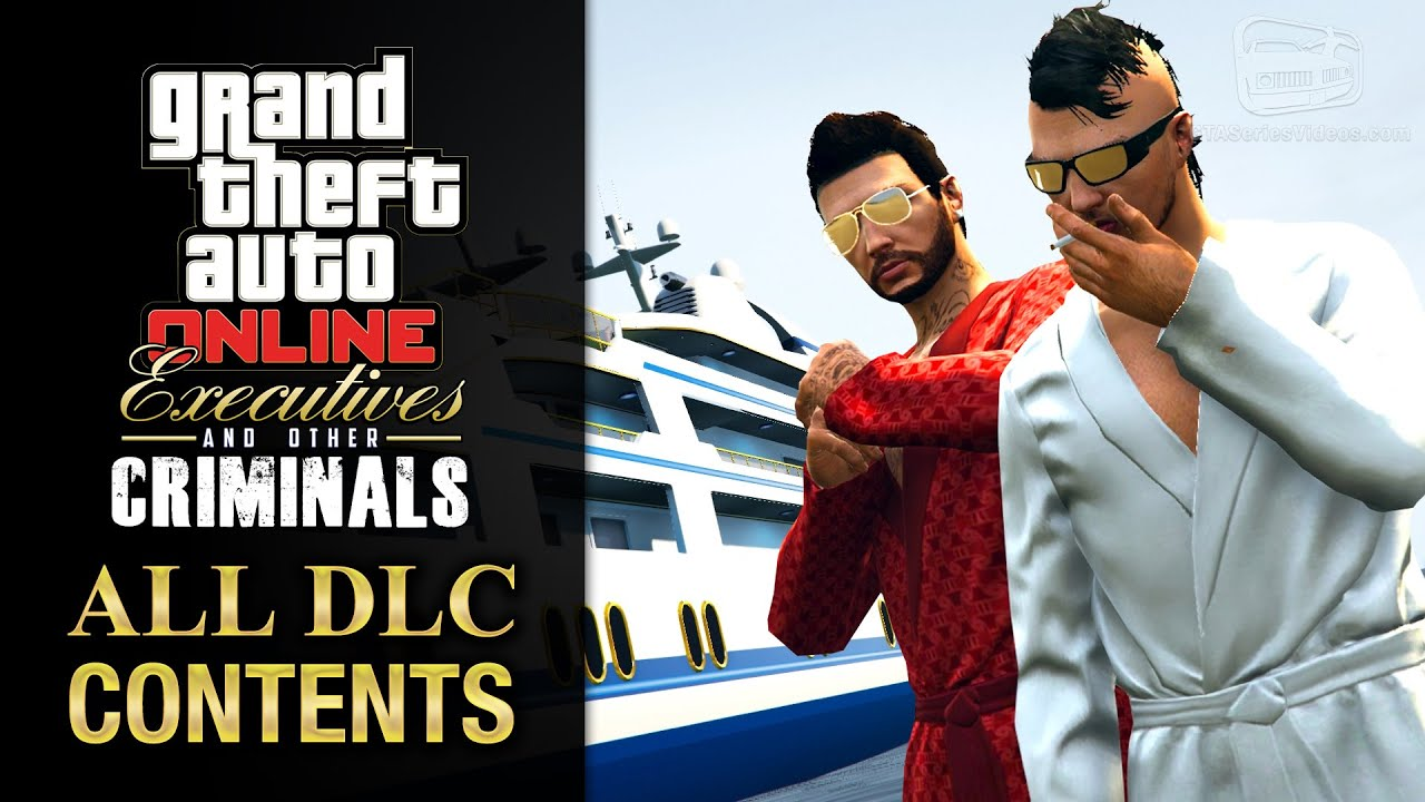 Alle Serien Online Gta Online Executives And Other Criminals Update All Dlc
