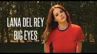 Download Lana Del Rey - Big Eyes w/ Lyrics HQ MP3 song and Music Video