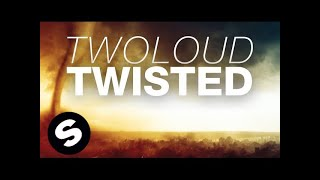 twoloud - Twisted (Original Mix)