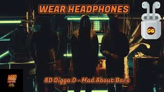 Digga D - Mad About Bars | 8D Audio 🎧