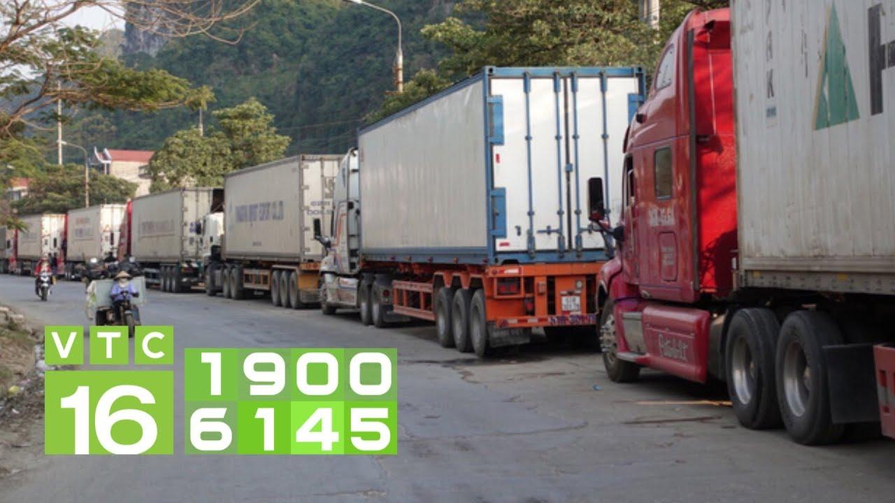 Trung Quốc siết chặt, cửa khẩu lại ùn ứ hàng hóa   VTC16