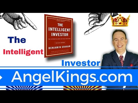 "Benjamin Graham's ""The Intelligent Investor"" Summary & Review  - AngelKings.com"