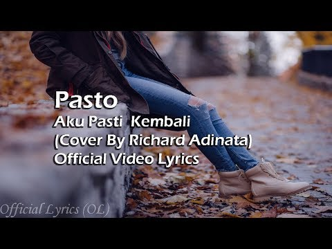 Pasto - Aku Pasti Kembali Lyrics [Cover By Richard Adinata]