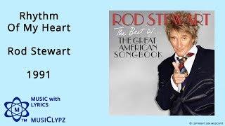 Rhythm Of My Heart - Rod Stewart 1991 HQ Lyrics MusiClypz