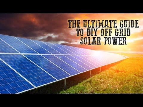 The Ultimate Guide To DIY Off Grid Solar Power | Tin Hat Ran