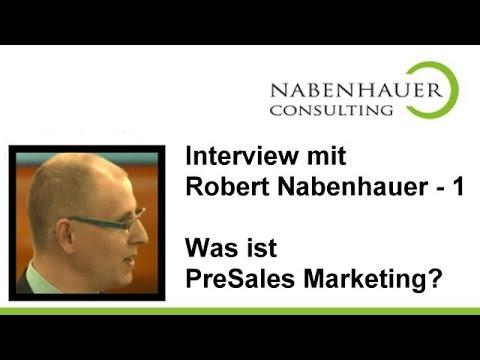 Was ist PreSales Marketing - Robert Nabenhauer im Gespräch - Interview Teil 1