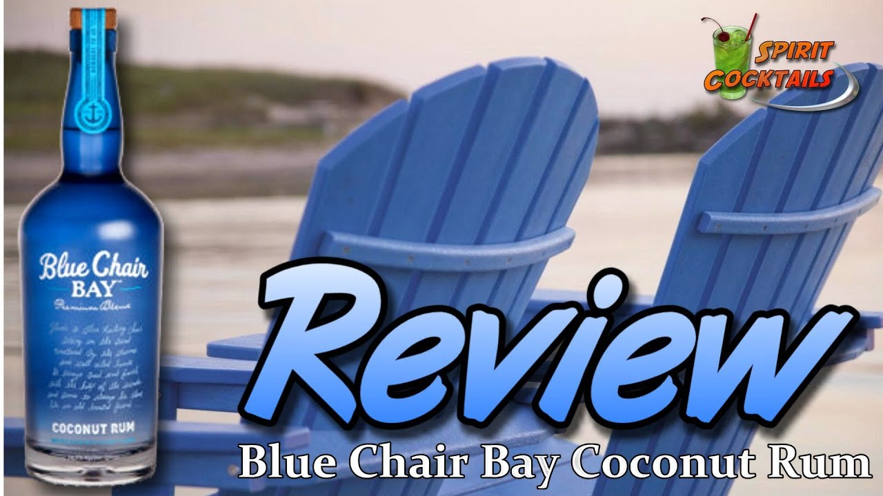 Blue Chair Bay Coconut Rum Blue Chair Bay Coconut Rum Review Youtube