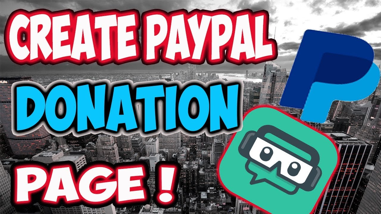 How To Create PayPal Donation Page For Youtube,Twitch,Facebook (Easy & Fast)