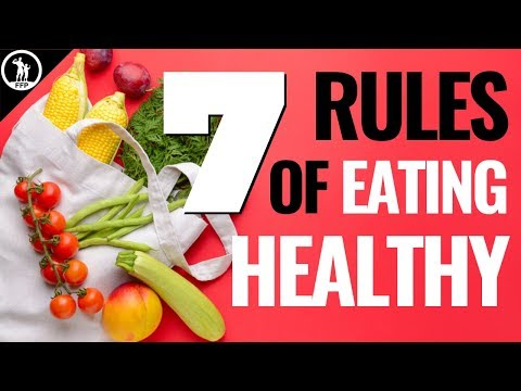 How To Improve Your Diet | 7 Rules of Healthy Eating