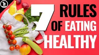 Learn how to improve your diet, no matter what diet it is! these 7 rules of healthy eating are always true, consists of. get our fit...