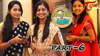 Expectation Vs Reality || Episode #6 || Telugu Comedy Web Series || Ravi Ganjam || #TeluguWebSeries