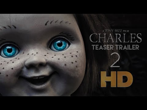 CHARLES- Teaser Trailer 2  (Chucky Fan Film) A Tony Bizz Film 2019