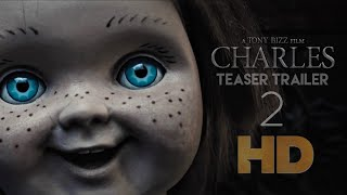 CHARLES- Teaser Trailer 2  Chucky Fan Film A Tony Bizz Film 2019
