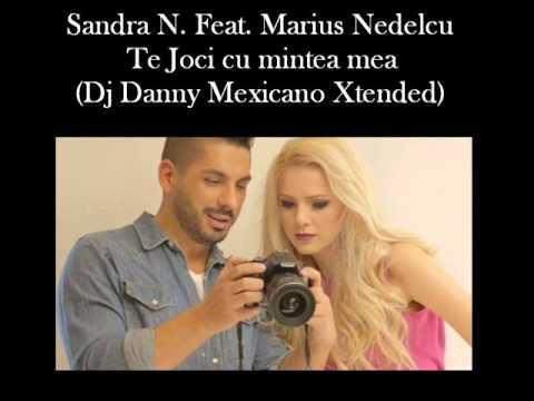 Sandra N Feat  Marius Nedelcu - Te Joci cu mintea mea (Dj Danny Mexicano Xtended)