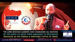 THE LORD COMMANDS ALL NATIONS TO MOVE THEIR EMBASSIES TO JERUSALEM THE ETERNAL CAPITAL OF ISRAEL