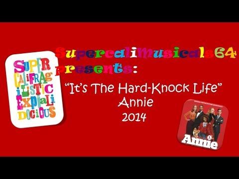 It's the Hard - Knock Life- Lyrics Annie 2014